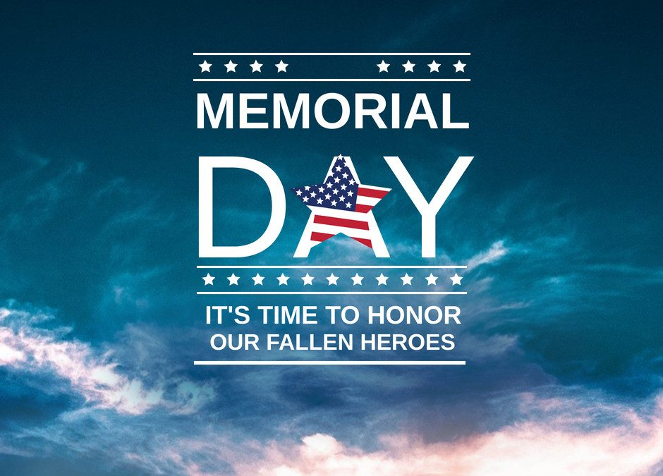 Happy Memorial Day to our Friends and Families